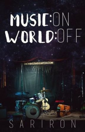 Music: On, World: Off by Sariron