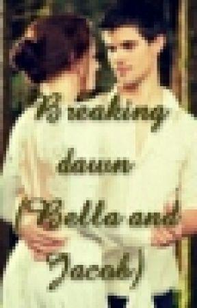 Breaking Dawn (If i had chosen Jacob Black) by Dnessa
