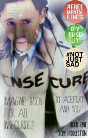 Insecure - Tom Hiddleston Imagines Geared Towards Battling Insecurities by acefury