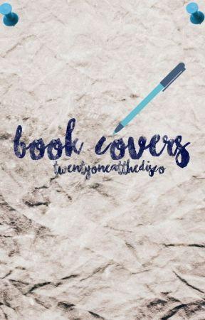book covers [CLOSED] by twentyoneatthedisco