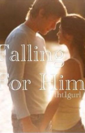 Falling For Him by tht1gurl
