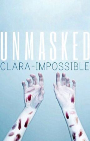 UnMasked by Clara-impossible