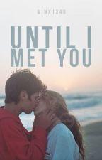 Until I Met You by emmaroseszalai