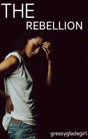 The Rebellion {COMPLETED} by spicystilinski