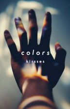 C O L O R S by kirsses