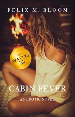 Cabin Fever - An Erotic Novel by twilightpeaks