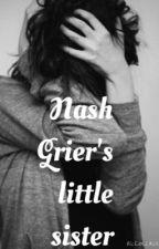 Nash Grier's Little Sister by kk2xo2
