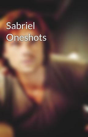 Sabriel Oneshots by L4rry53v3r