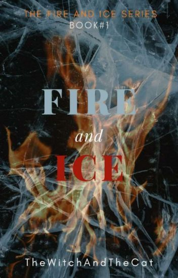 """Fire and Ice (First Book of the """"Fire and Ice"""" Series)"""