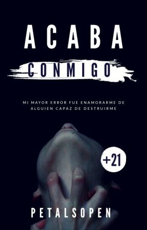 ACABA CONMIGO © by PetalsOpen
