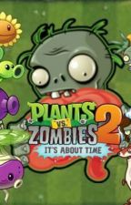 Plants Vs. Zombies 2: It's About Time   Wattys 2019 by mm_nolascomm