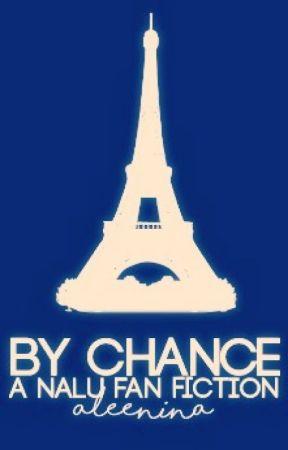 By Chance (a NaLu fan fiction) by aleenina_