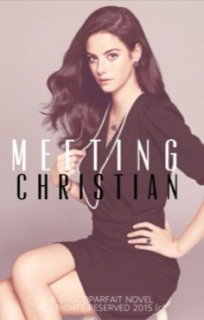 Meeting Christian by chocoparfait