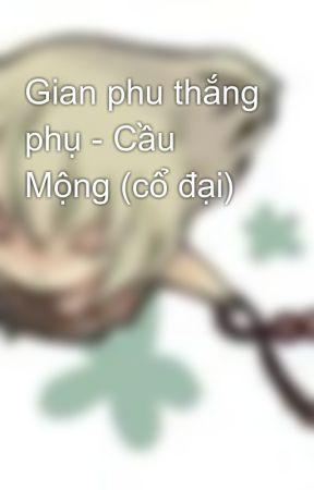 Gian phu thắng phụ - Cầu Mộng (cổ đại) by khabit