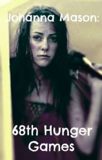 Johanna Mason- 68th Hunger Games (EDITING- ON HOLD) cover