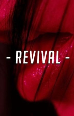 Revival | h.s | *editing* by -ruins