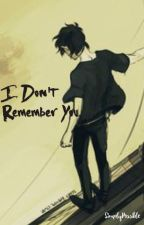I Don't Remember You (Nico di Angelo Fanfiction)  by SimplyPossible