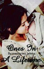 Ones In A Lifetime (Jelena) by memories_jelena