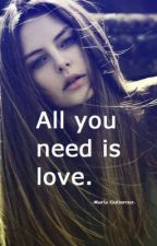 All you need is love. (Niall Horan) by MarlaGutierrez