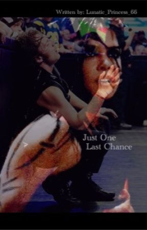 Just One Last Chance by Lunatic_Princess_66