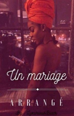 Un mariage Arrangé by LuxuriousBlack