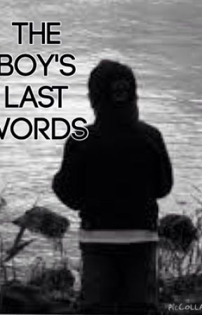 The Boy's last words {on hold}(maybe continuing) by Qwerty_Redsapphire