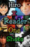 Hiro X Reader one shots cover