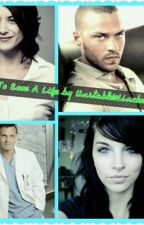 How To Save A Life(Greys Anatomy Fanfiction) by mc_cassie