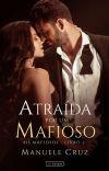 (COMPLETO NA AMAZON)  Atraída por um mafioso - Os mafiosos - Livro 1 cover