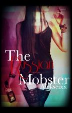 The Russian Mobster: Russian Mafia Romance by alekseixx