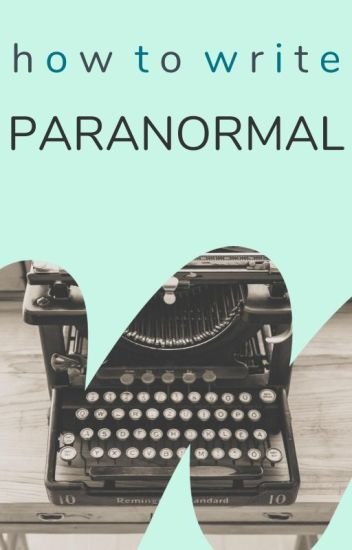 How to Write Paranormal