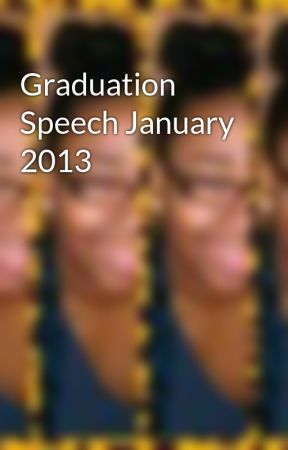 Graduation Speech January 2013 by TheQueenCheese