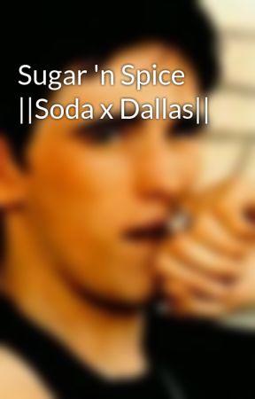 Sugar 'n Spice   Soda x Dallas   by dirtyoutsiderslover