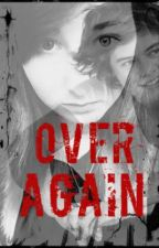Over Again by 1persephone