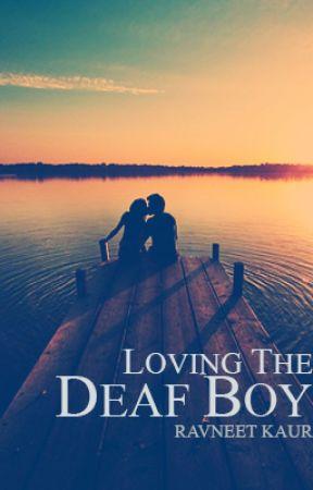 Loving The Deaf Boy (will be taken down) by its_nutellas