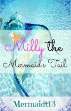 Milly the Mermaids Tail! by Mermaidt13