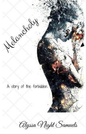 Melancholy (Book I) by sweetmelancholy