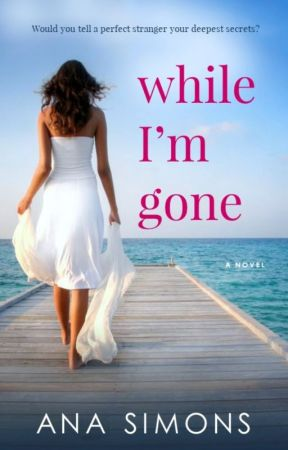 While I'm Gone by AnaSimons
