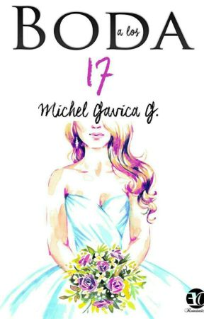 Boda a Los 17 ¡YA-DISPONIBLE! ¡EN-LIBRERIAS! by MICHELGAVICA