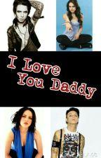 I Love You Daddy (Andy Biersack Fanfic) by fandom_sluttt
