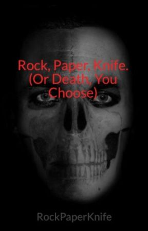 Rock, Paper, Knife. (Or Death, You Choose) by RockPaperKnife