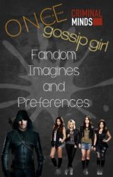 Fandom Imagines and Preferences by -Clint_Barton-