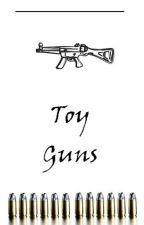 Toy Guns || Lilo AU ✔ by MagicNarry
