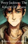 Percy Jackson: The Knight of Chaos cover