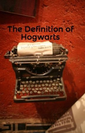 The Definition of Hogwarts by lunaloveloony
