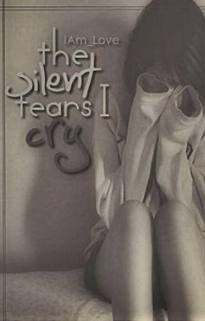 The Silent Tears I Cry by IAm_Love