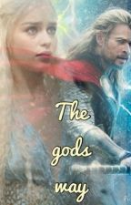 The gods way (Thor/Avengers fanfic) by RachelBowles3