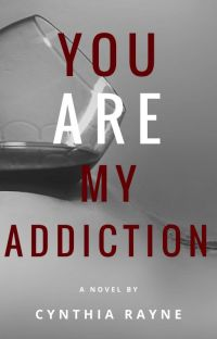 You Are My Addiction - #3 [18+ UNEDITED] cover