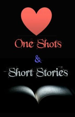 ONE SHOTS AND SHORT STORIES!! :D by DiDi_XD