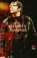 Heart's Forever (Dean Ambrose Fanfic) by Nina_Nicole24